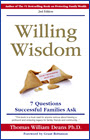 Willing Wisdom - 7 Questions Successful Families Ask - A unique approach to writing your will